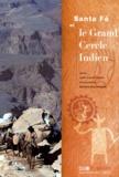 Jean-Louis André et Sylvain Grandadam - Santa Fé et le Grand cercle indien.