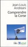 Jean-Louis Andreani - Comprendre la Corse.