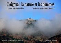 Jean-Louis Aubert et Nicolas Pagès - L'aigoual, la nature et les hommes.