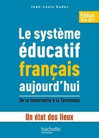 Le système éducatif français aujourd'hui- De la maternelle à la Terminale - Jean-Louis Auduc |