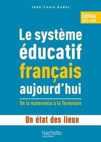 Jean-Louis Auduc - Le système éducatif français aujourd'hui - De la maternelle à la Terminale.