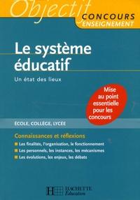 Jean-Louis Auduc - Le système éducatif - Un état des lieux.