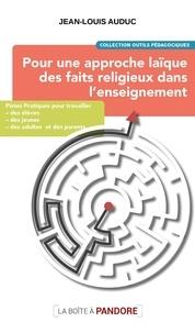 Jean-Louis Auduc - Pour une approche laïque des faits religieux dans l'enseignement - Outil pédagogique.