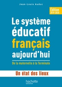 Jean-Louis Auduc - Profession enseignant - Le Système éducatif français aujourd'hui - ePub FXL - Ed. 2019.