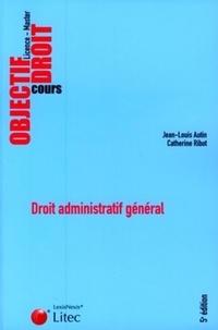 Jean-Louis Autin et Catherine Ribot - Droit administratif général.