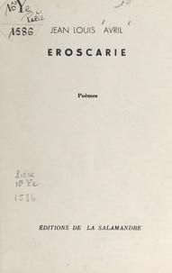 Jean Louis Avril - Eroscarie.