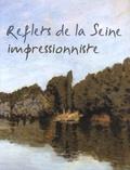 Jean-Louis Ayme et Christiane Leroy - Reflets de la Seine impressionniste.