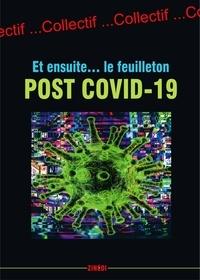 Jean-Louis Azencott et Pierre Efratas - Et ensuite... le feuilleton post Covid-19.