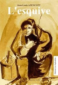 Jean-louis azencott - L'esquive.