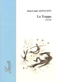 Jean-Louis Azencott - La trappe.