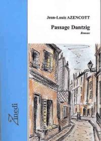 Jean-Louis Azencott - Passage Dantzig.