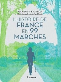 Jean-Louis Bachelet - L'Histoire de France en 99 marches.