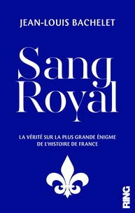 Jean-Louis Bachelet - Sang royal.