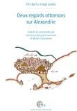 Jean-Louis Bacqué-Grammont - Deux regards ottomans sur Alexandrie.