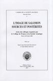 Jean-Louis Bacqué-Grammont et Jean-Marie Durand - L'image de Salomon, sources et postérités - Actes du colloque organisé par le Collège de France et la Société Asiatique, Paris, 18-19 mars 2004.
