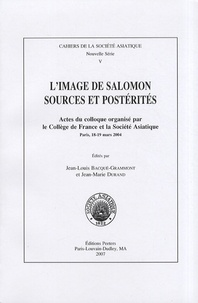 Deedr.fr L'image de Salomon, sources et postérités - Actes du colloque organisé par le Collège de France et la Société Asiatique, Paris, 18-19 mars 2004 Image