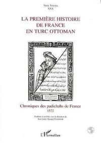Jean-Louis Bacqué-Grammont - La première histoire de France en turc ottoman - Chroniques des padichahs de France, 1572.