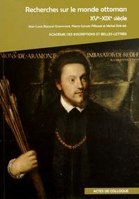 Jean-Louis Bacqué-Grammont et Pierre-Sylvain Filliozat - Recherches sur le monde ottoman (XVe-XIXe siècle).