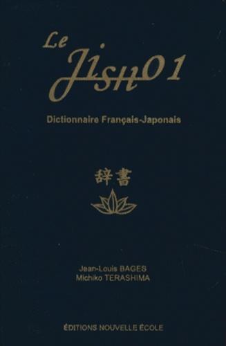 Jean-Louis Bages et Michiko Terashima - Le Jisho 1 - Dictionnaire français-japonais.