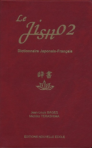 Jean-Louis Bages et Michiko Terashima - Le JISHO 2 - Dictionnaire Japonais-Français.