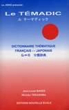Jean-Louis Bages et Michiko Terashima - Le Témadic - Dictionnaire thématique français-japonais.