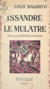 Jean-Louis Baghio'o et Katherine Dunham - Issandre le Mulâtre.