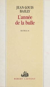Jean-Louis Bailly - L'Année de la bulle.