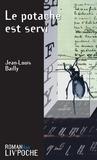 Jean-Louis Bailly - Le potache est servi - Un roman noir humoristique.