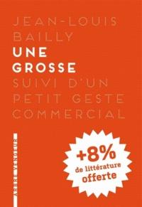 Jean-Louis Bailly - Une grosse et le geste commercial.