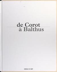 Jean-Louis Balleret et  Collectif - De Corot à Balthus, un siècle de grands peintres dans la Nièvre et le Morvan - Exposition, Nevers, Musée municipal, 10 octobre 1997-23 février 1998.