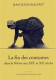 Jean-Louis Balleret - La fin des coutumes dans la Nièvre aux XIXe et XXe siècles.