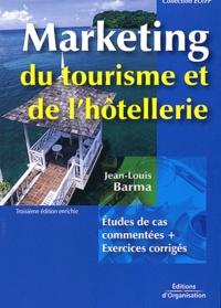 Jean-Louis Barma - Marketing du tourisme et de l'hôtellerie - Etudes de cas commentées, corrigés.