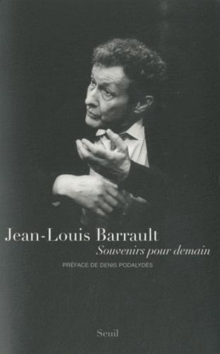 Jean-Louis Barrault - Souvenirs pour demain.