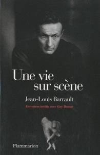 Jean-Louis Barrault - Une vie sur scène.