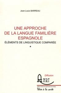 Jean-Louis Barreau - Un approche de la langue familière espagnole - Eléments de linguistique comparée, 2 volumes.