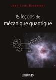 Jean-Louis Basdevant - 15 leçons de mécanique quantique.