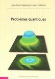Jean-Louis Basdevant et Jean Dalibard - Problèmes quantiques.