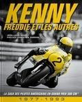 Jean-Louis Basset - Kenny, Freddie et les autres - La saga des pilotes américains en Grand Prix 500 cm3 (1977-1993).