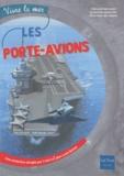Jean-Louis Battet et Pierre-Emmanuel Dequest - Les porte-avions.