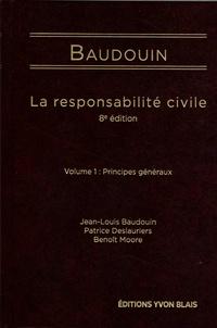 Jean-Louis Baudouin et Patrice Deslauriers - La responsabilité civile - Volume 1, Principes généraux.