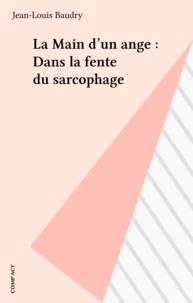 Jean-Louis Baudry - La main d'un ange dans la fente du sarcophage.