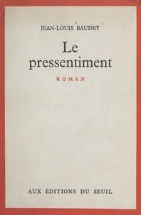Jean-Louis Baudry - Le pressentiment.