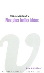 Jean-Louis Baudry - Nos plus belles idées.
