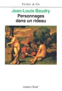 Jean-Louis Baudry - Personnages dans un rideau.