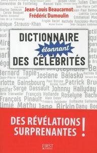Jean-Louis Beaucarnot et Frédéric Dumoulin - Dictionnaire étonnant des célébrités.