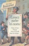Jean-Louis Beaucarnot - Laissez parler les noms ! - Noms de lieux, prénoms, noms de famille, noms de marques.