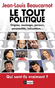 Jean-Louis Beaucarnot - Le tout-politique.