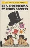 Jean-Louis Beaucarnot - Les Prénoms et leurs secrets.