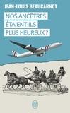 Jean-Louis Beaucarnot - Nos ancêtres étaient-ils plus heureux ?.