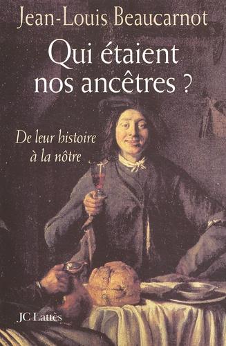 Qui étaient nos ancêtres ? De leur histoire à la nôtre
